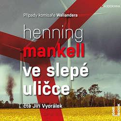 Audiokniha Ve slepé uličce - Henning Mankell - Jiří Vyorálek
