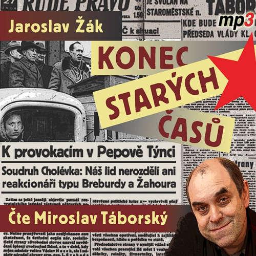 Audiokniha Konec starých časů - Jaroslav Žák - Miroslav Táborský