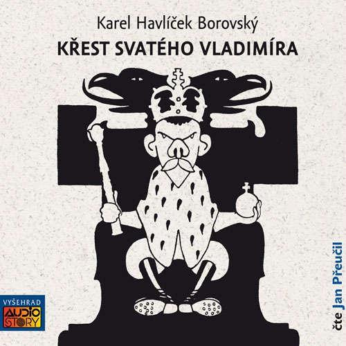 Audiokniha Křest svatého Vladimíra - Karel Havlíček Borovský - Jan Přeučil