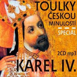 Toulky českou minulostí - speciál Karel IV. - Josef Veselý (Audiokniha)