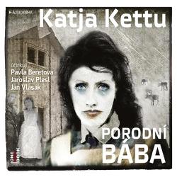 Porodní bába - Katja Kettu (Audiokniha)