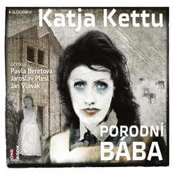 Audiokniha Porodní bába - Katja Kettu - Pavla Beretová