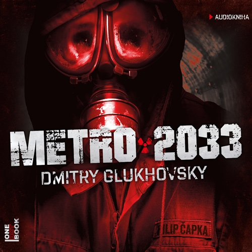 Metro 2033  - Dmitry Glukhovsky (Audiokniha)