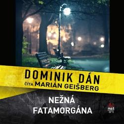Nežná fatamorgána - Dominik Dán (Audiokniha)
