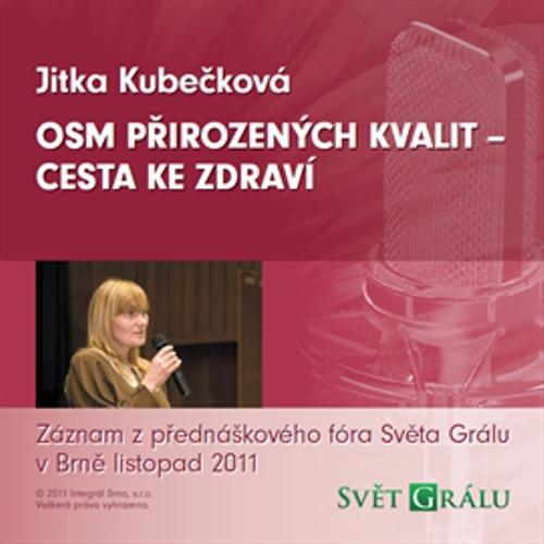 Osm přirozených kvalit cesta ke zdraví - Jitka Kubečková (Audiokniha)
