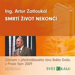Smrtí život nekončí - Artur Zatloukal (Audiokniha)