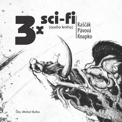 3x sci-fi - Juraj Kaščák (Audiokniha)