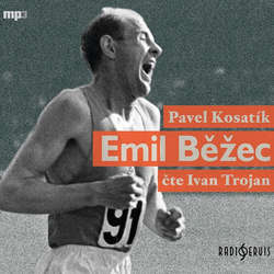 Audiokniha Emil Běžec - Pavel Kosatík - Ivan Trojan