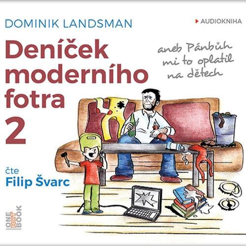 Audiokniha Deníček moderního fotra 2 - Dominik Landsman - Filip Švarc