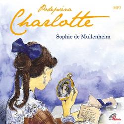 Podepsána Charlotte - Sophie de Mullenheim (Audiokniha)