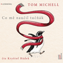 Co mě naučil tučňák - Tom Michell (Audiokniha)