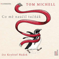Audiokniha Co mě naučil tučňák - Tom Michell - Kryštof Hádek