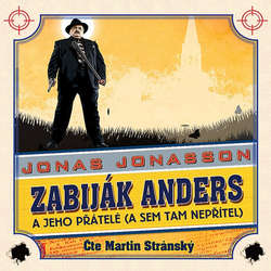 Audiokniha Zabiják Anders a jeho přátelé (a sem tam nepřítel) - Jonas Jonasson - Martin Stránský