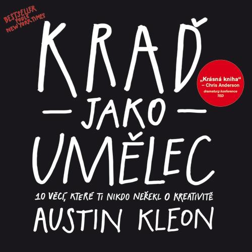 Kraď jako umělec - Austin Kleon (Audiokniha)