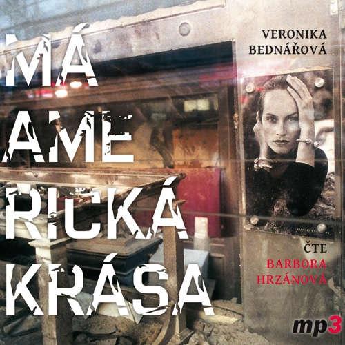 Audiokniha Má americká krása - Veronika Bednářová - Bára Hrzánová