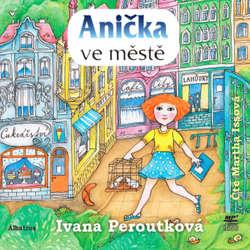 Audiokniha Anička ve městě - Ivana Peroutková - Martha Issová