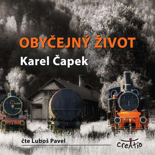 Audiokniha Obyčejný život - Karel Čapek - Luboš Pavel