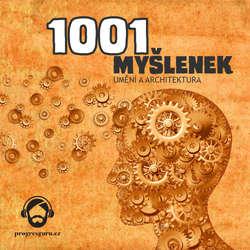 Audiokniha 1001 myšlenek: část Umění a Architektura  - Robert Arp - Gustav Bubník