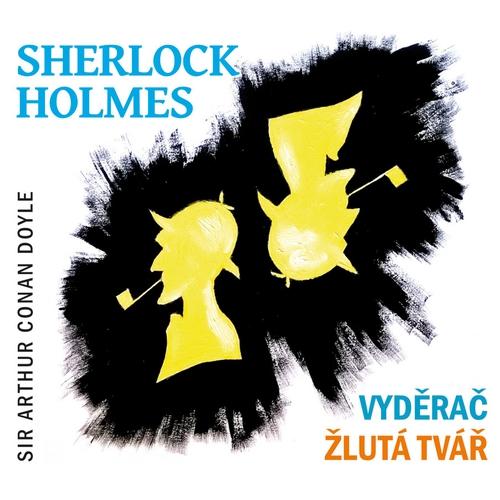 Sherlock Holmes - Vyděrač / Žlutá tvář