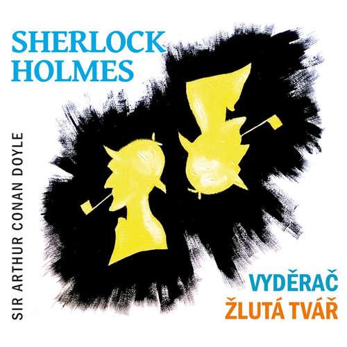 Audiokniha Sherlock Holmes - Vyděrač / Žlutá tvář - Arthur Conan Doyle - Jiří Samek