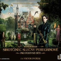 Sirotčinec slečny Peregrinové pro podivné děti - Ransom Riggs (Audiokniha)