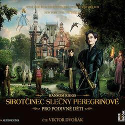 Audiokniha Sirotčinec slečny Peregrinové pro podivné děti - Ransom Riggs - Viktor Dvořák