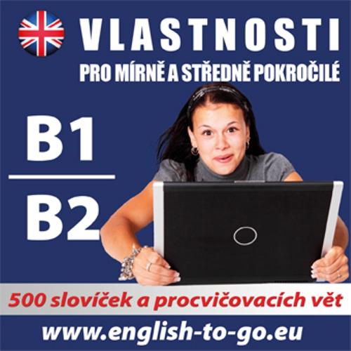Angličtina - vlastnosti pro pokročilejší B1, B2  - Rôzni Autori (Audiokniha)