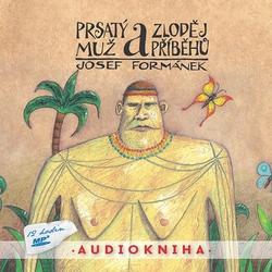 Prsatý muž a zloděj příběhů - Josef Formánek (Audiokniha)