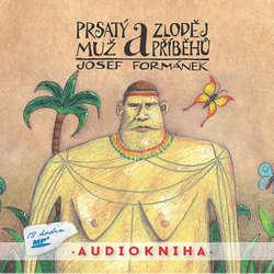 Audiokniha Prsatý muž a zloděj příběhů - Josef Formánek - Filip Švarc
