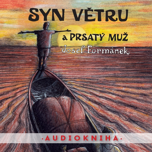 Syn větru a Prsatý muž - Josef Formánek (Audiokniha)