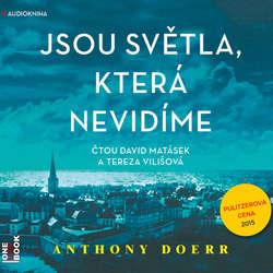 Audiokniha Jsou světla, která nevidíme - Anthony Doerr - David Matásek