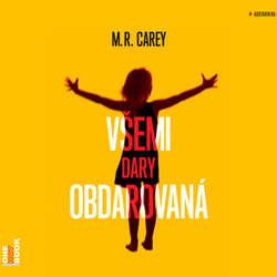 Audiokniha Všemi dary obdarovaná - M. R. Carey - Klára Sedláčková Oltová