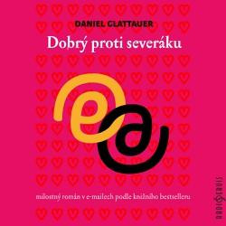 Dobrý proti severáku - Daniel Glattauer (Audiokniha)