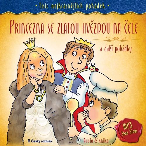 Princezna se zlatou hvězdou na čele a další pohádky - Karel Čapek (Audiokniha)