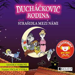 Audiokniha Ducháčkovic rodina aneb Strašidla mezi námi - Sandra Vebrová - Václav Vydra