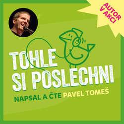 Audiokniha Tohle si poslechni - Pavel Tomeš - Pavel Tomeš