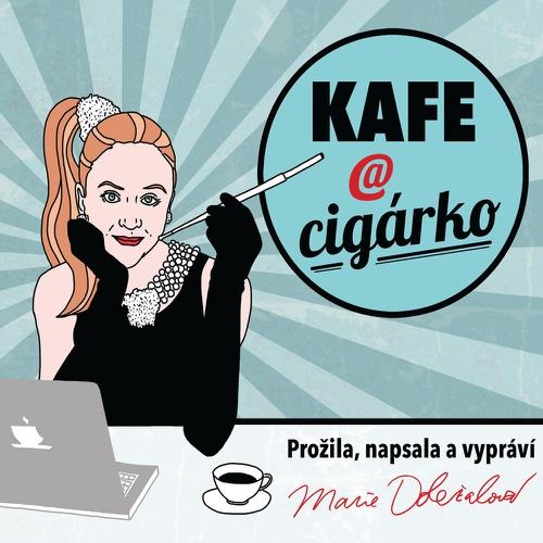 Kafe a cigárko - Marie Doležalová (Audiokniha)