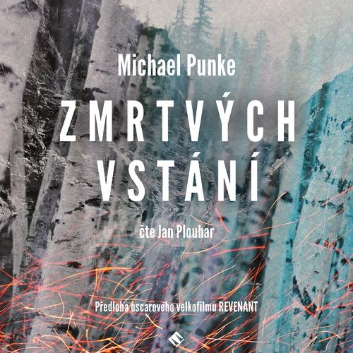 Zmrtvýchvstání - Michael Punke (Audiokniha)
