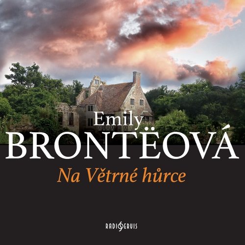 Na Větrné hůrce - Emily Bronte (Audiokniha)