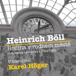 Audiokniha Hodina v rodném městě - Heinrich Böll - Jaroslava Adamová