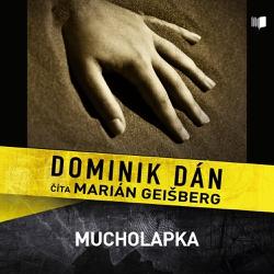 Mucholapka - Dominik Dán (Audiokniha)