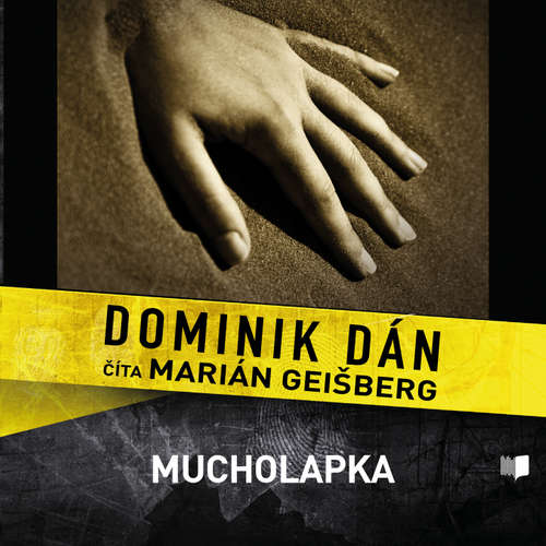 Audiokniha Mucholapka - Dominik Dán - Marián Geišberg