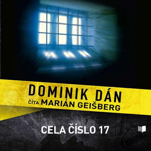 Audiokniha Cela číslo 17 - Dominik Dán - Marián Geišberg