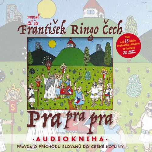 Audiokniha Pra pra pra - František Ringo Čech - František Ringo Čech