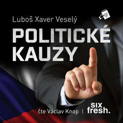 Audiokniha Politické kauzy - Luboš Xaver Veselý - Václav Knop
