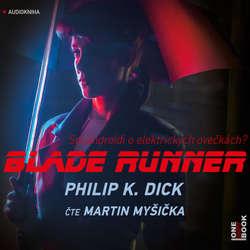 Blade Runner - Philip K. Dick (Audiokniha)