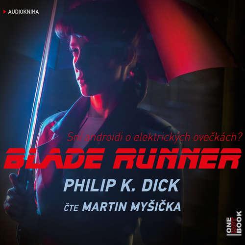 Audiokniha Blade Runner - Philip K. Dick - Martin Myšička