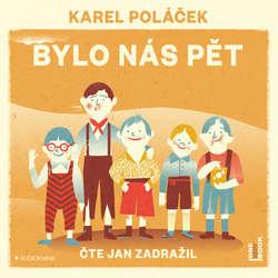 Audiokniha Bylo nás pět - Karel Poláček - Jan Zadražil