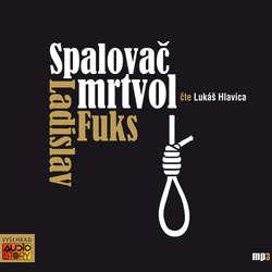 Audiokniha Spalovač mrtvol  - Ladislav Fuks - Lukáš Hlavica