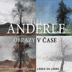 Obrazy v čase - Jiří Anderle (Audiokniha)